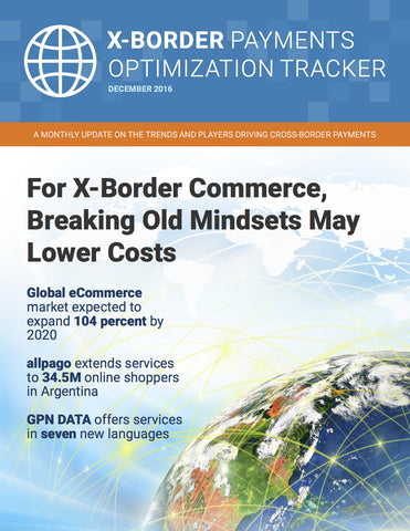 X-Border Payments Optimization Tracker - December 2016 Edition*