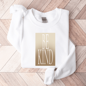 Be Kind - Sweatshirt