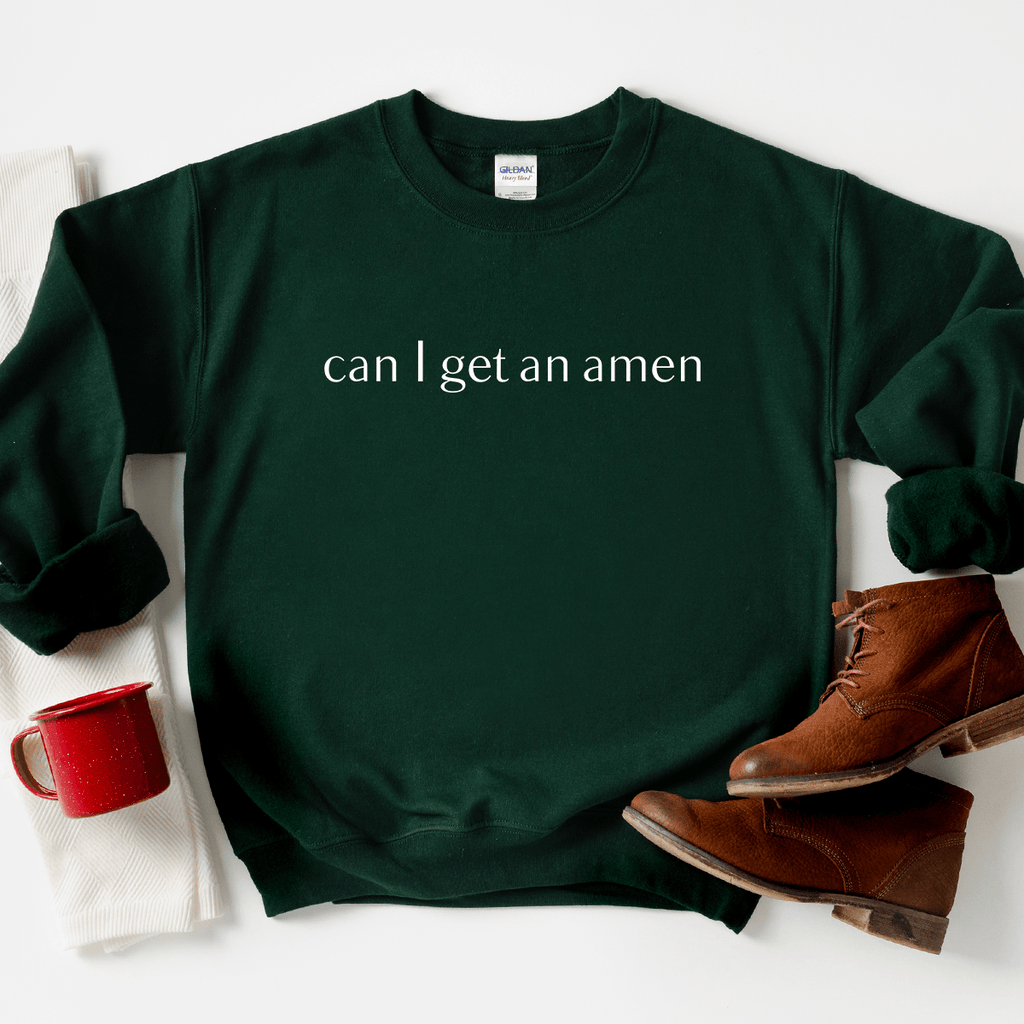 Can I Get an Amen - Sweatshirt