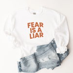 Fear Is A Liar - Sweatshirt