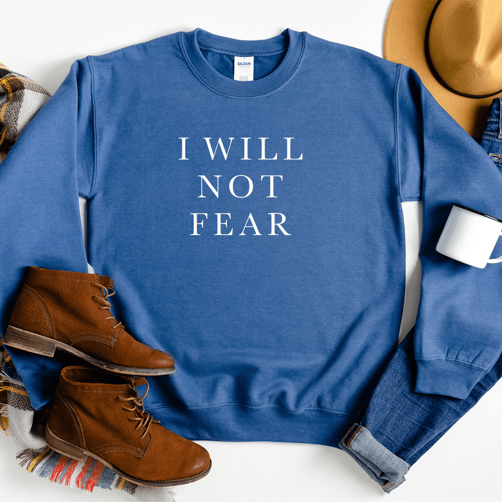 I Will Not Fear - Sweatshirt