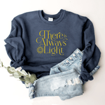 There Is Always a Light - Sweatshirt