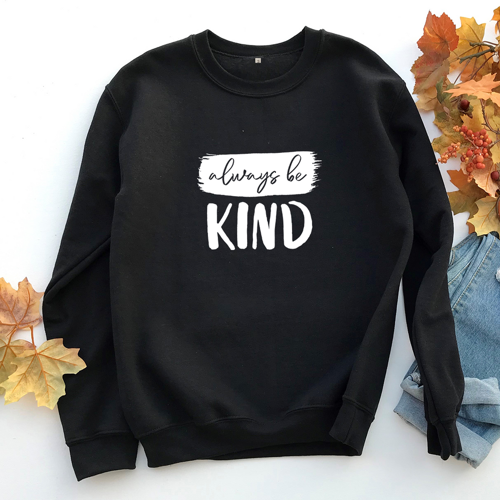 Always Be Kind - Sweatshirt