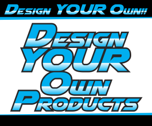 Design YOUR Own Products