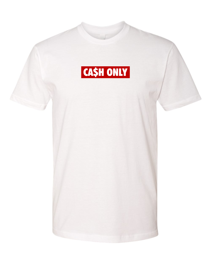 CA$H ONLY T-SHIRT
