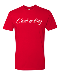 CASH IS KING T -shirt