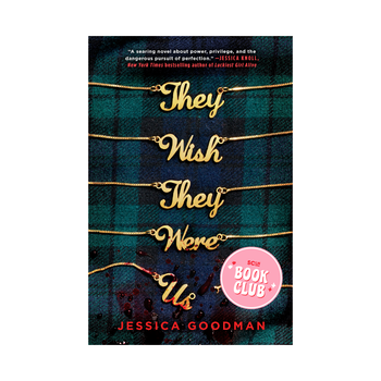 November's Pick - They Wish They Were Us by Jessica Goodman