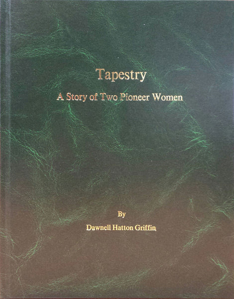 Tapestry: A Story of Two Pioneer Women