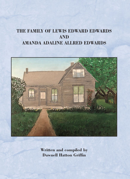 The Family of Lewis Edward Edwards and Amanda Adaline ALlred Edwards