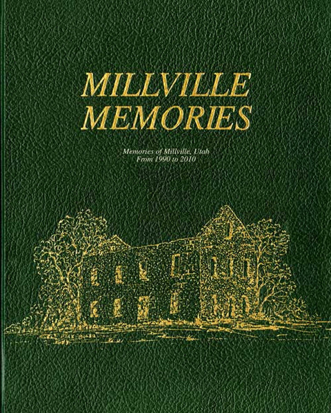 History and memories of Millville Utah. Vol 2