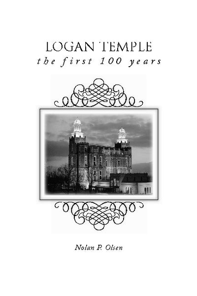 First 100 year history of the Logan Temple