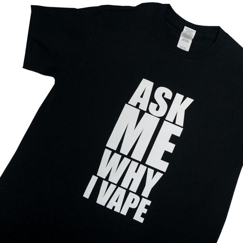 Ask Me Vape T-Shirt - Vapers United - My Vpro
