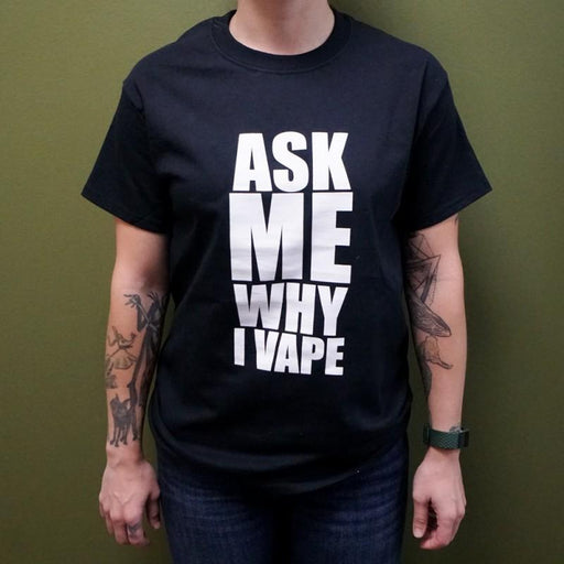 Ask Me Vape T-Shirt - Vapers United Hardware Vapors United