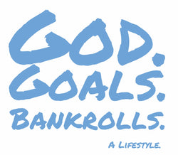 God. Goals. Bankrolls.