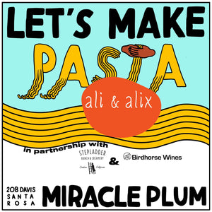 10/13/2019 4:30PM-6:30PM | LET'S MAKE PASTA 102: FLOUR + EGG