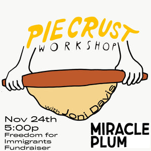 11/24/19 5pm-7pm | PIE CRUST WORKSHOP!