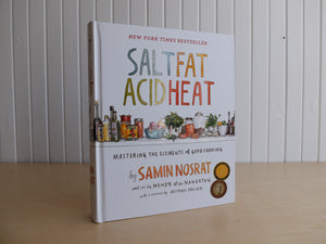 Salt Fat Acid Heat: Mastering The Elements of Good Cooking by Samin Nosrat