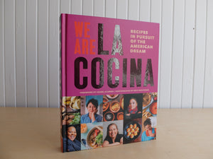 We Are La Cocina, Recipes in Pursuit of the American Dream