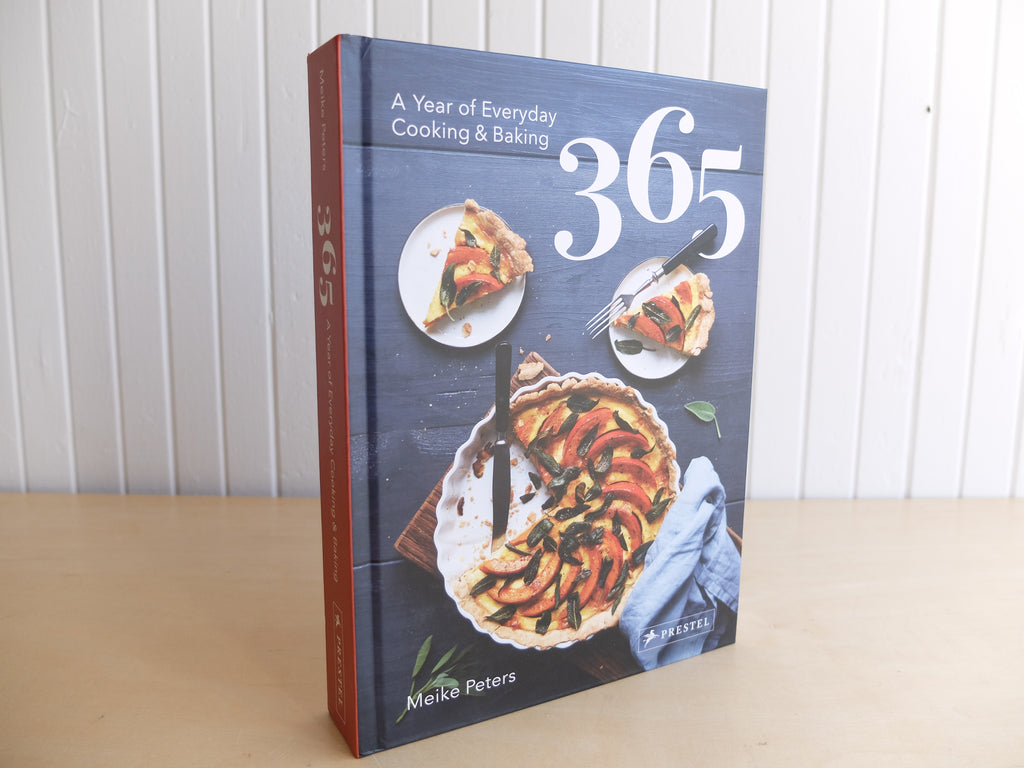 365 A Year of Everyday Cooking and Baking By Meike Peters