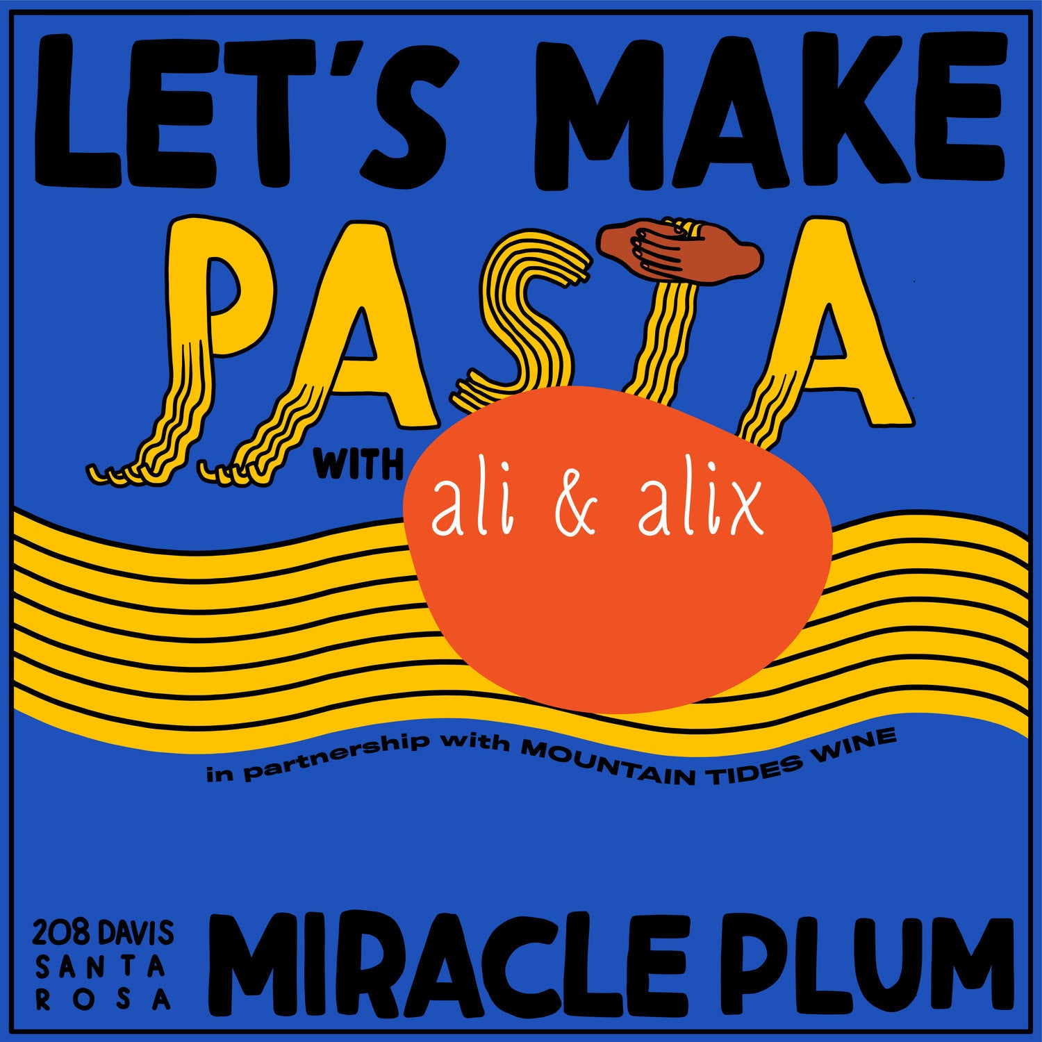 8/18/2019 4:30PM-6:30PM | LET'S MAKE PASTA 101: FLOUR + WATER