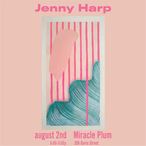 8/2/2019 6:00PM-9:00PM | ART RECEPTION FOR JENNY HARP