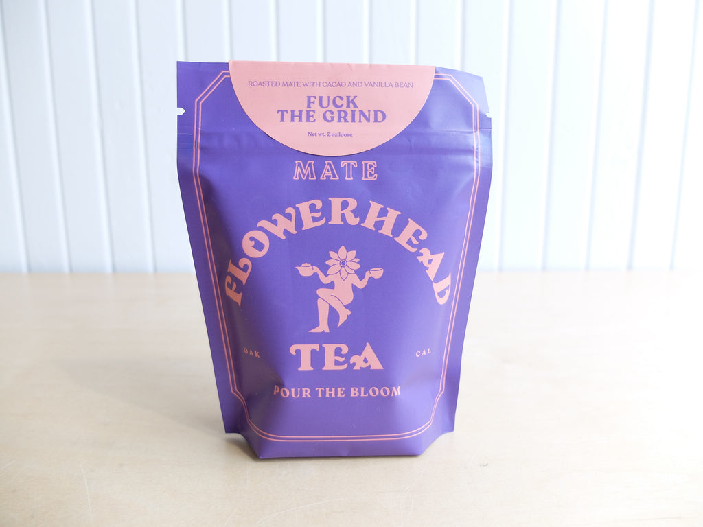 Flowerhead Tea Co. Fuck The Grind