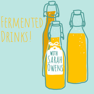 6/28/2020 4:30p-7:00p Fermented Drinks With Sarah Owens