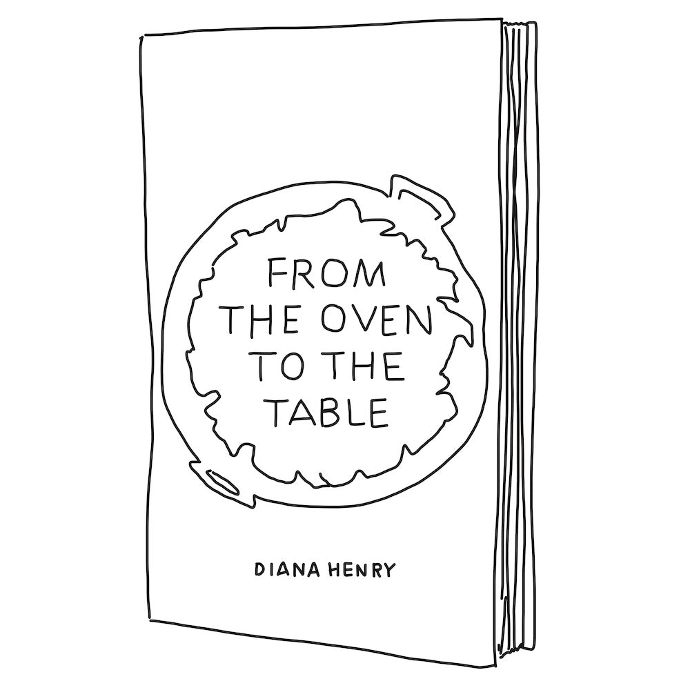 From The Oven To The Table by Diana Henry
