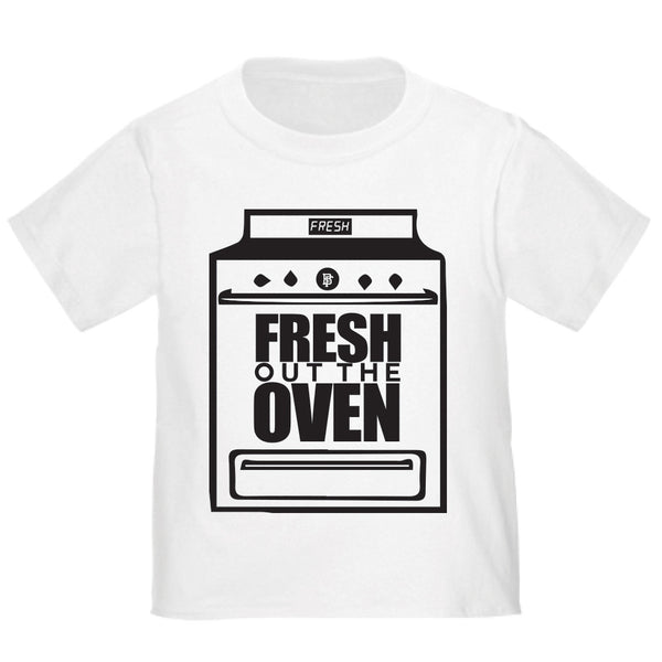 Fresh Out The Oven BabyFresh Tee