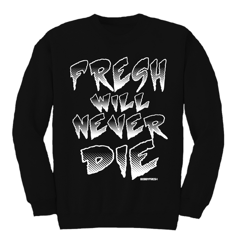 Never Die Black Crewneck