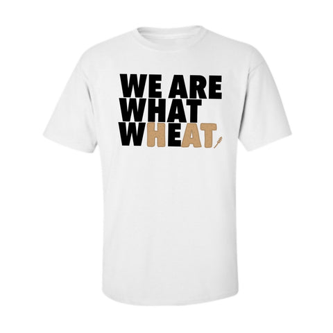 We are what We Wheat White Tee