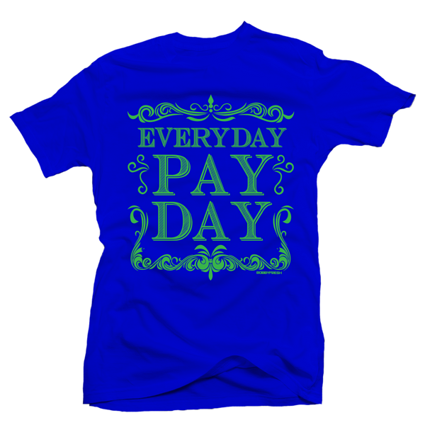 Pay Day Blue Tee