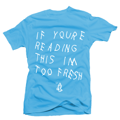 Too Late Blue UNC Tee