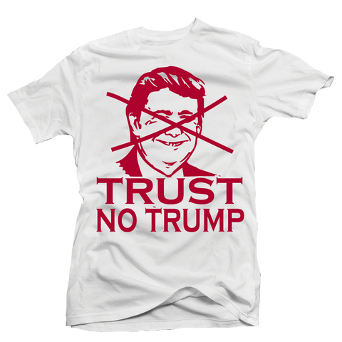 Trust no Trump White Tee