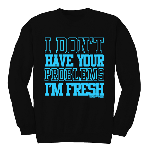 Your Problems Aqua Black Crewneck