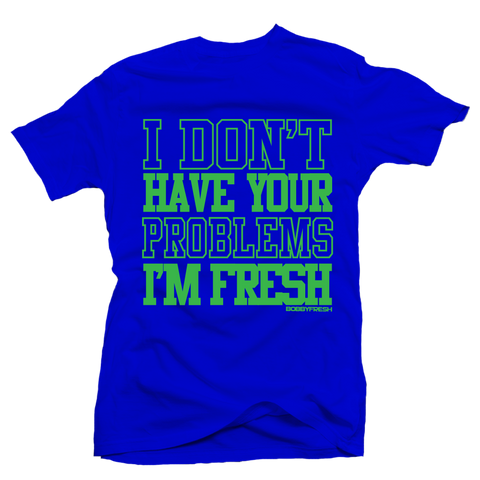 Your Problems Blue Tee