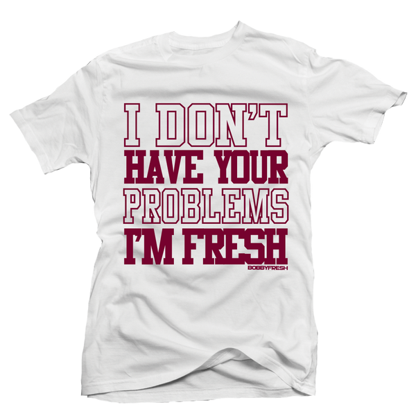 Your Problems Maroon White Tee