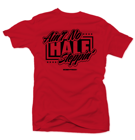 Aint no Half Steppin Red/Black Tee