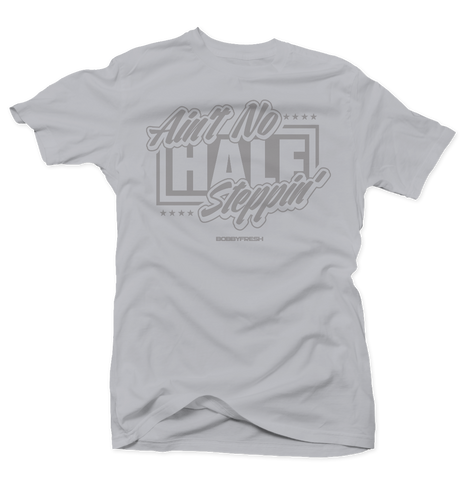 Aint no Half Steppin Grey/Grey Tee
