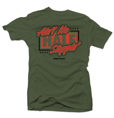 Aint no Half Steppin Army Green Tee