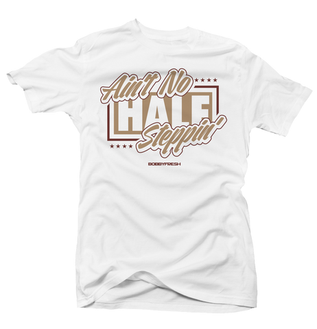 Ain't no Half Steppin White/Tan Tee