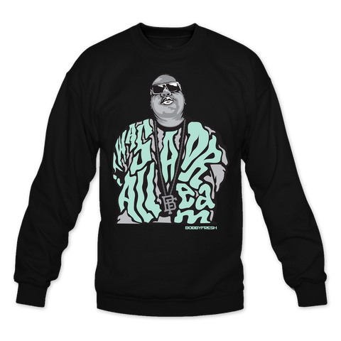 Dream BIG Black/Green Crewneck
