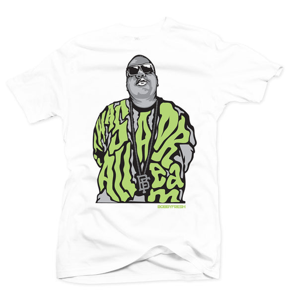 Dream BIG White/Volt Tee - Bobby Fresh