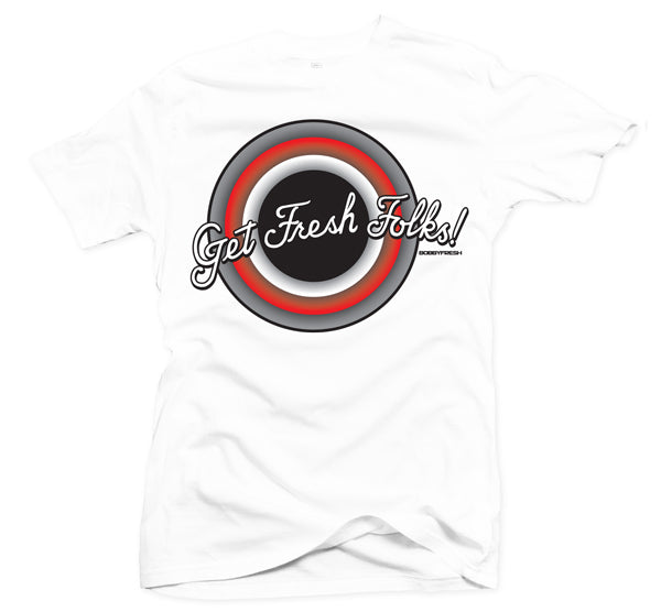 Get Fresh Folks White Tee - Bobby Fresh