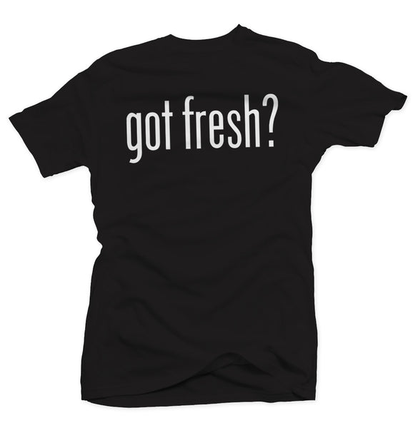 Got Fresh? Black/White Tee