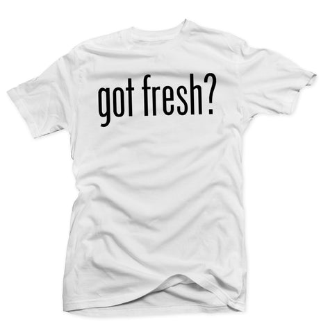 Got Fresh? White/Black Tee