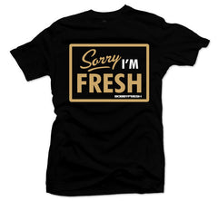 Sorry I'm Fresh Gold Black Tee