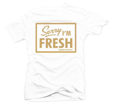Sorry I'm Fresh Gold White Tee