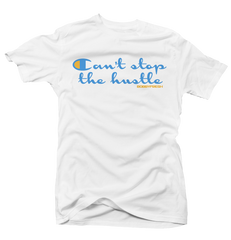 Cant Stop the Hustle White Tee