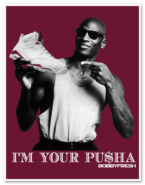Im your Pusha Poster Print